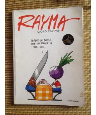 OJOS QUE NO VEN AUTOR: Rayma